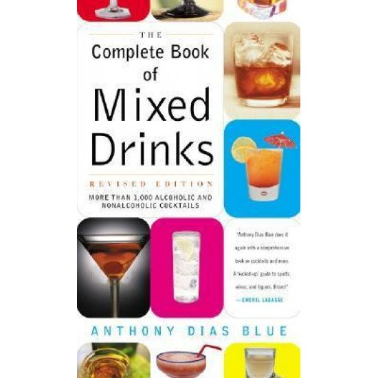 Complete Book of Mixed Drinks, the (Revised Edition): More Than 1,000 Alcoholic and Nonalcoholic Cocktails