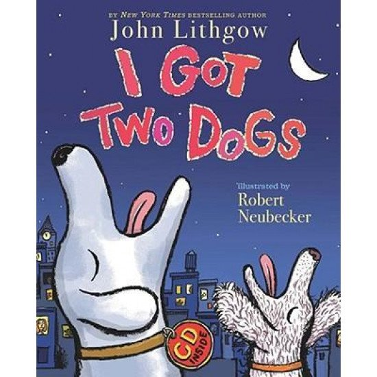 I Got Two Dogs: (book and CD) [With CD]